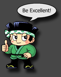 Be Excellent!